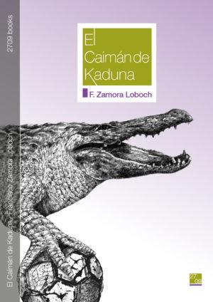El Caimán de Kaduna - Francisco Zamora Loboch